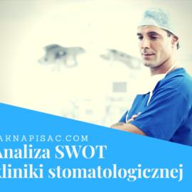 """Analiza SWOT kliniki stomatologicznej """"Identis"""""""