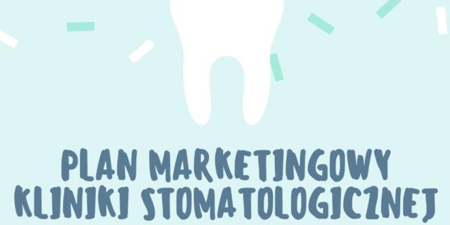 """Plan marketingowy kliniki stomatologicznej """"Identis"""""""